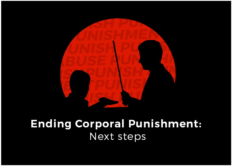 Ending Corporal Punishment – Next Steps